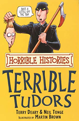 Horrible Histories: Terrible Tudors By Terry Deary