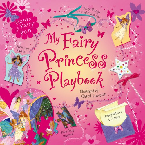 My Fairy Princess Playbook By Illustrated by Carol Lawson