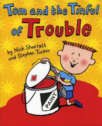 Tom and the Tinful of Trouble By Nick Sharratt