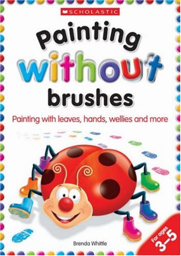 Painting without Brushes By Brenda Whittle
