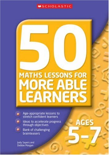 50 Maths Lessons for More Able Learners Ages 5-7 By Debbie Morgan