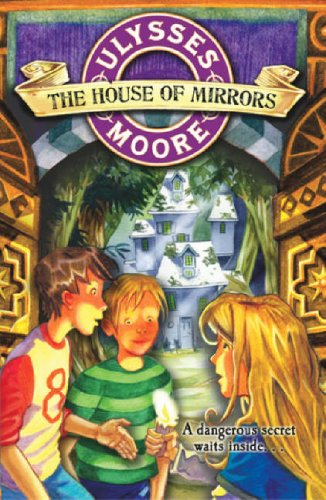 The House of Mirrors By Ulysses Moore