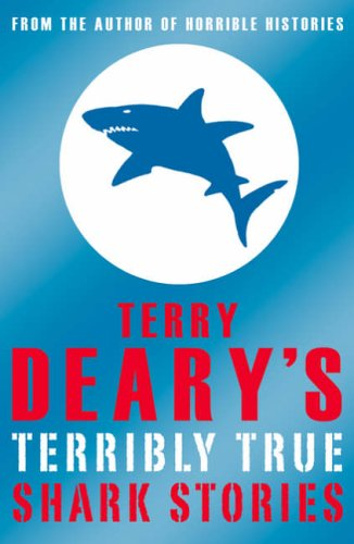 Terry Deary's Terribly True Shark Stories By Terry Deary