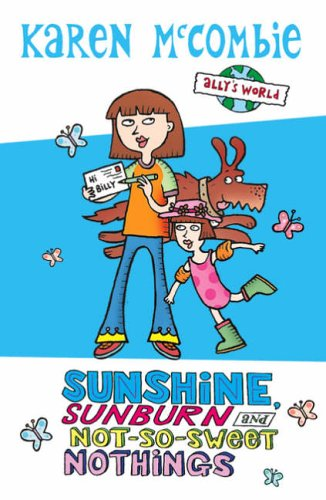 Summer Special Sunshine, Sunburn and Not-So-Sweet Nothings By Karen McCombie