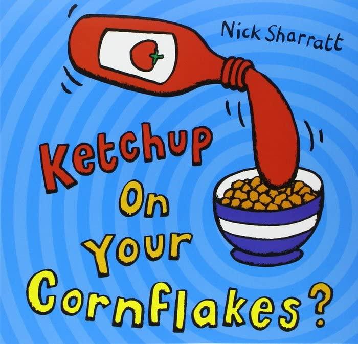 Ketchup on Your Cornflakes? von Nick Sharratt