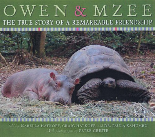 The Amazing True Story of Owen and MZee By Craig Hatkoff
