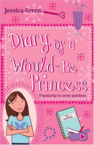 Diary of a Would-Be Princess By Jessica Green