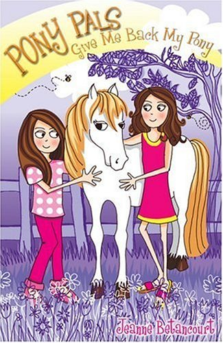 Give Me Back My Pony By Jeanne Betancourt