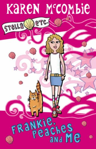 Frankie, Peaches and Me By Karen McCombie