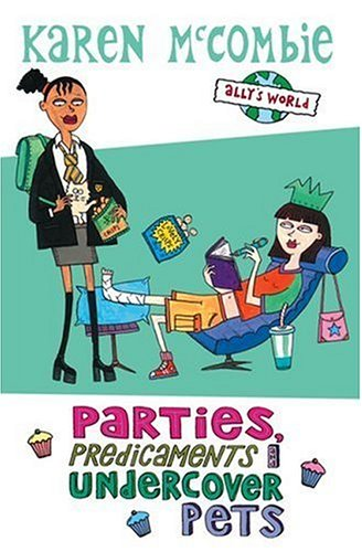 Parties, Predicaments and Undercover Pets By Karen McCombie