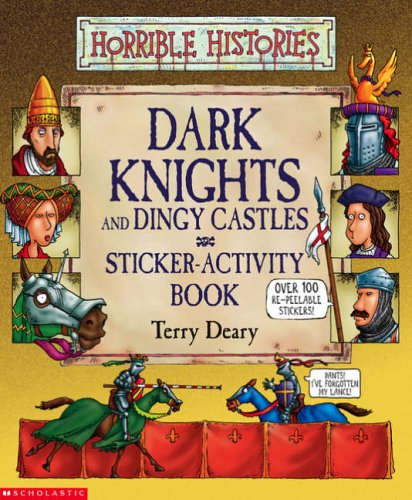 Horrible Histories: Dark Knights and Dingy Castles: Sticker Book By Terry Deary
