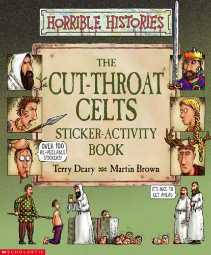 Cut-throat Celts Sticker-Activity Book (Horrible Histories) By Terry Deary