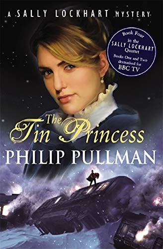 Sally Lockhart Quartet: Tin Princess By Philip Pullman