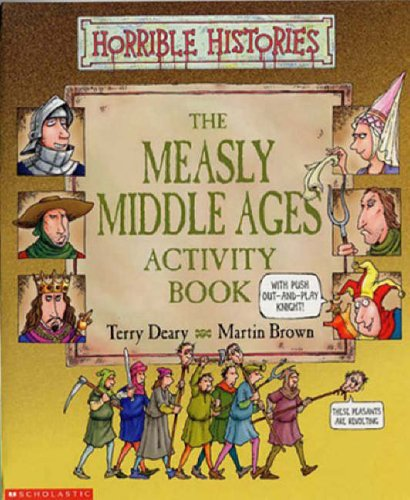 Horrible Histories: Measly Middle Ages: Activity Book By Terry Deary