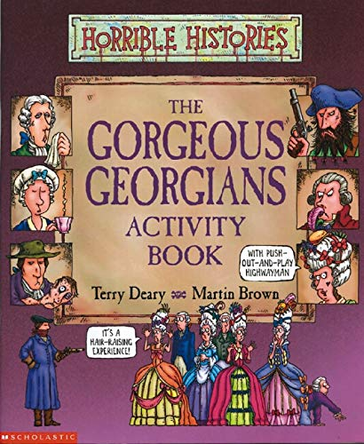 The Gorgeous Georgians Activity Book By Terry Deary