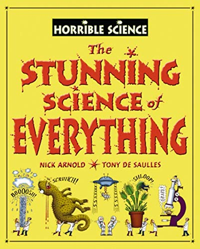 Horrible Science: Stunning Science of Everything By Nick Arnold