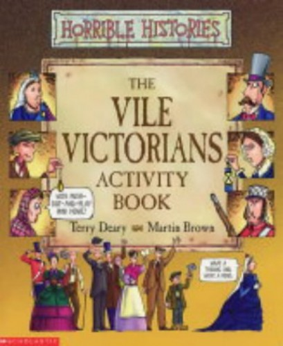 Vile Victorians Activity Book (Horrible Histories) By Terry Deary