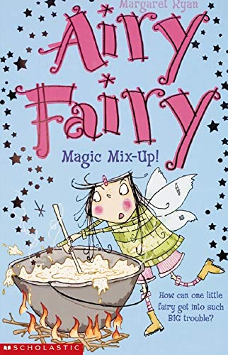 Airy Fairy: #4 Magic Mix-Up! By Margaret Ryan