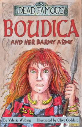 Boudica and Her Barmy Army By Valerie Wilding