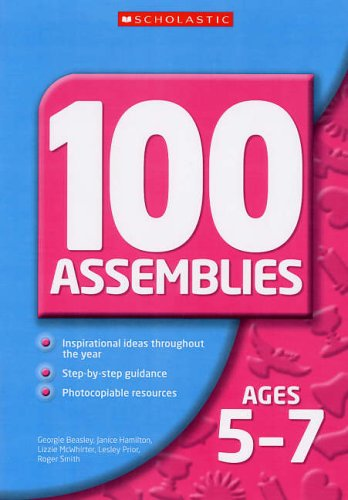 100 Assemblies 5-7 by Georgie Beasley