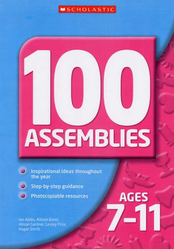 100 Assemblies for Ages 7-11 By Allison Bond