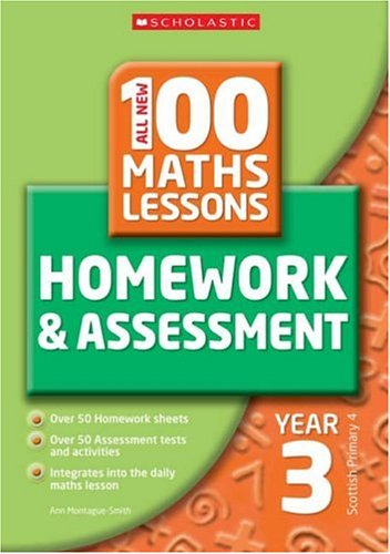 100 Maths Homework and Assessment Activities for Year 03 By Ann Montague-Smith
