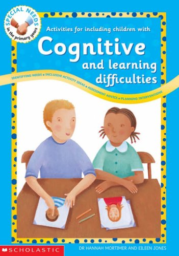 Activities for Including Children with Cognitive and Learning Difficulties By Dr. Hannah Mortimer