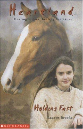 Holding Fast (Heartland 16) By Lauren Brooke