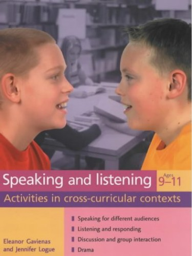 Speaking and Listening Ages 9-11 By Eleanor Gavienas