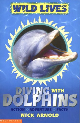 Diving with Dolphins By Nick Arnold