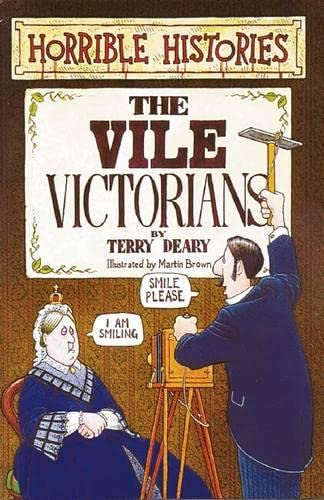 Villainous Victorians (Horrible Histories) By Terry Deary