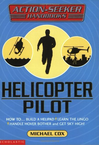 Helicopter Pilot By Michael Cox