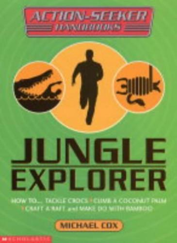 Jungle Explorer By Michael Cox