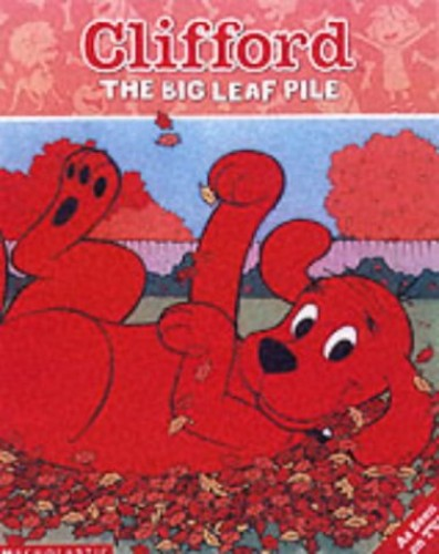 Clifford Storybook; The Big Leaf Pile By Josephine Page
