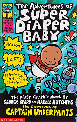 The Adventures of Super Diaper Baby (Captain Underpants) By Dav Pilkey