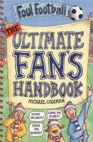The Ultimate Fan's Handbook By Michael Coleman