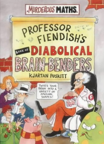 Professor Fiendish's Book of Diabolical Brain-benders by Kjartan Poskitt