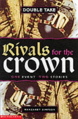 Rivals for the Crown By Margaret Simpson