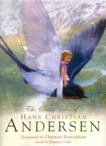 The Classic Tales of Hans Christian Andersen By Margaret Clark