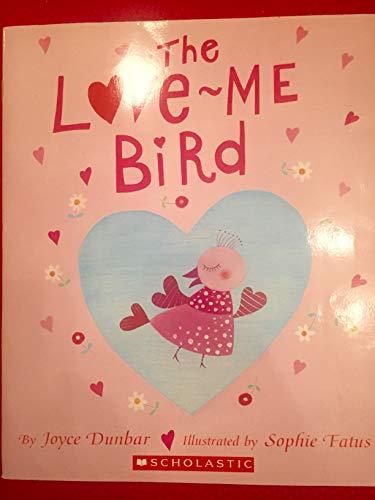 The Love-me Bird By Joyce Dunbar