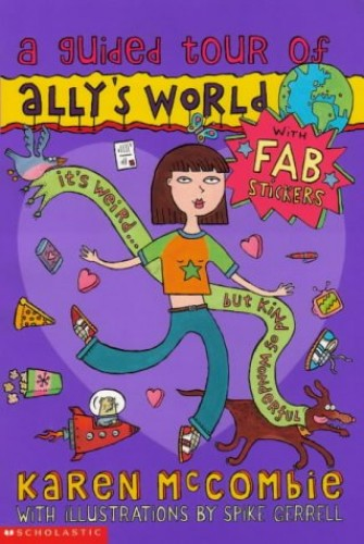 A Guided Tour of Ally's World By Karen McCombie