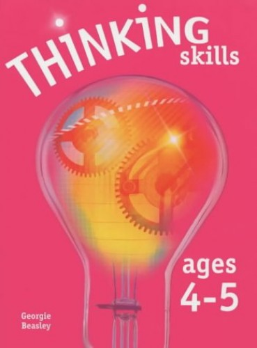 Thinking Skills Ages 4-5 by Georgie Beasley