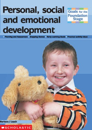 Personal, Social and Emotional Development By Barbara J. Leach