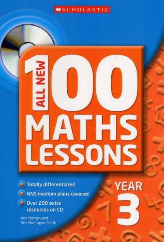 All New 100 Maths Lessons Year 3 By Ann Morgan
