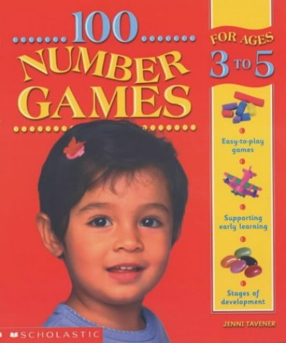 100 Number Games for Ages 3-5 By Jenni Tavener