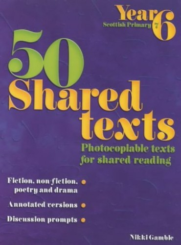 50 Shared Texts for Year 6 By Nikki Gamble