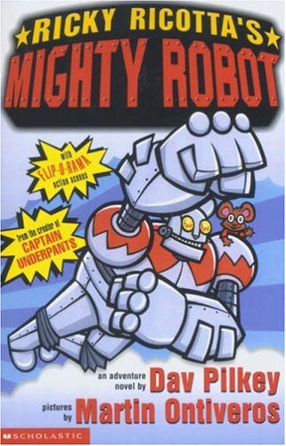 Ricky Ricotta's Mighty Robot By Dav Pilkey