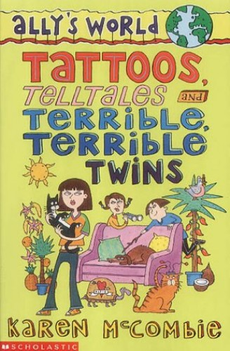Tattoos, Telltales and Terrible, Terrible Twins By Karen McCombie