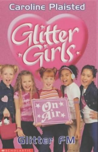 Glitter FM (Glitter Girls S.) By C. A. Plaisted