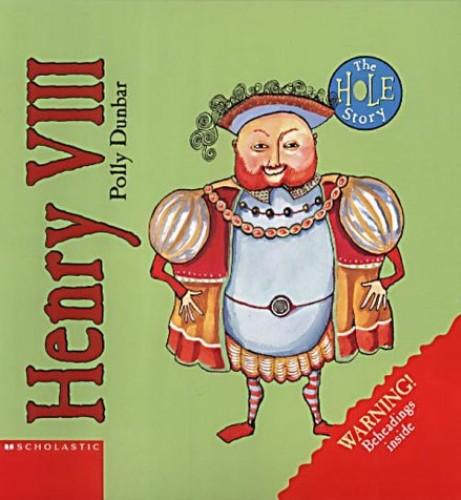 Henry VIII By Polly Dunbar
